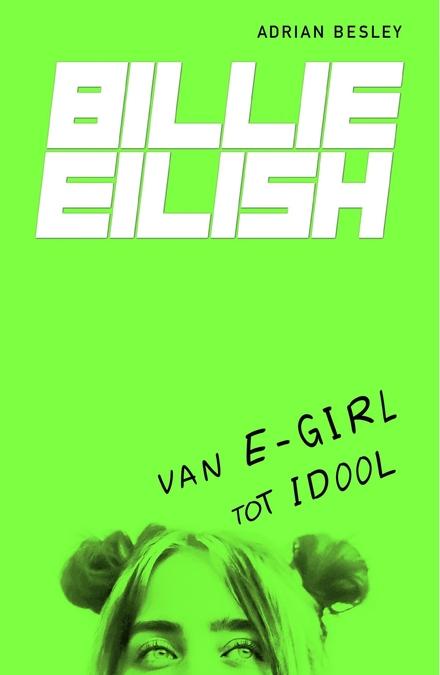 Billie Eilish : van e-girl tot idool