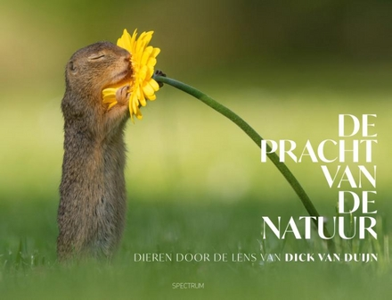 De pracht van de natuur : dieren door de lens van Dick van Duijn