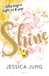 Shine : in liefde en k-pop is alles geoorloofd