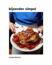 Bijzonder simpel : indrukwekkend lekker koken zonder fratsen : voor elkaar of voor jezelf