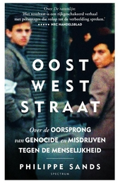 Oost-Weststraat : over de oorsprong van genocide en misdrijven tegen de menselijkheid