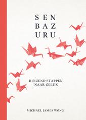 Senbazuru : duizend stappen naar geluk