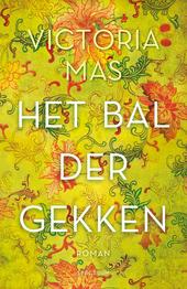 Het bal der gekken : roman
