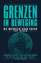 Grenzen in beweging : de wereld van 1945 tot heden