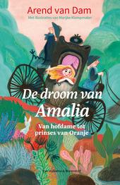 De droom van Amalia : van hofdame tot Prinses van Oranje