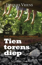 Tien torens diep : een verhaal over vriendschap