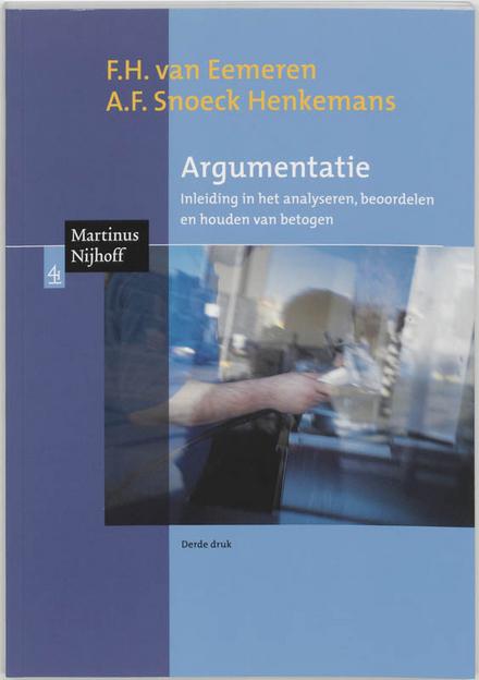 Argumentatie : inleiding in het identificeren van meningsverschillen en het analyseren, beoordelen en houden van betogen