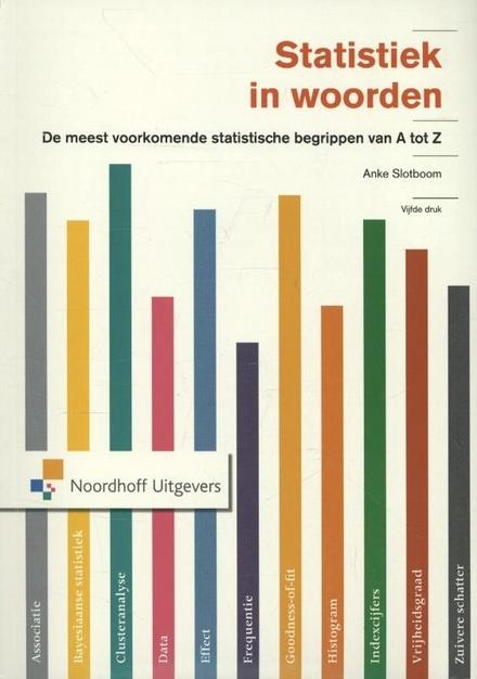 Statistiek in woorden : de meest voorkomende statistische begrippen van A tot Z