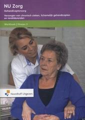 Gehandicaptenzorg : verzorgen van chronisch zieken, lichamelijk gehandicapten en revaliderenden. Werkboek, Niveau 3