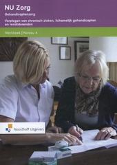 Gehandicaptenzorg : verplegen van chronisch zieken, lichamelijk gehandicapten en revaliderenden. Werkboek, Niveau 4