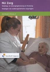 Verpleeg- en verzorgingshuiszorg en thuiszorg : verzorgen van oudere/geriatrische zorgvragers. Werkboek, Niveau 4