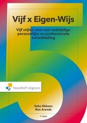 Vijf x eigen-wijs : vijf stijlen voor een veelzijdige persoonlijke en professionele ontwikkeling