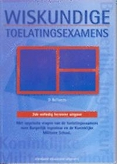 Wiskundige toelatingsexamens : met opgeloste vragen van de toelatingsexamens voor burgerlijk ingenieur en de Konink...