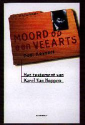 Moord op een veearts : het testament van Karel van Noppen
