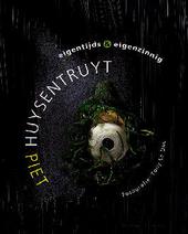 Piet Huysentruyt : eigentijds en eigenzinnig : de Vlaamse keuken heruitgevonden
