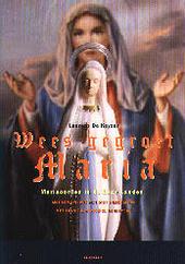 Wees gegroet, Maria : Mariaoorden in de Lage Landen