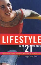 Lifestyle in de eenentwintigste eeuw : trends die je leven, je relaties, je job en je vrije tijd zullen beïnvloede...
