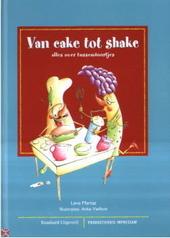 Van cake tot shake : alles over tussendoortjes