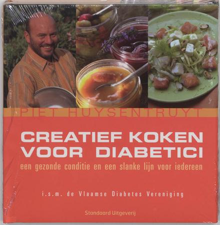 Creatief koken voor diabetici : een gezonde conditie en een slanke lijn voor iedereen