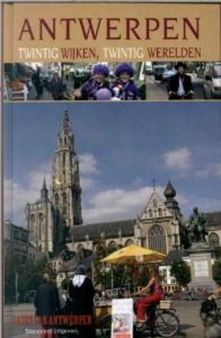 Antwerpen : twintig wijken, twintig werelden