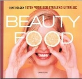 Beauty food : eten voor een stralend uiterlijk