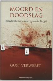 Moord en doodslag : bloedstollende assisenzaken in België