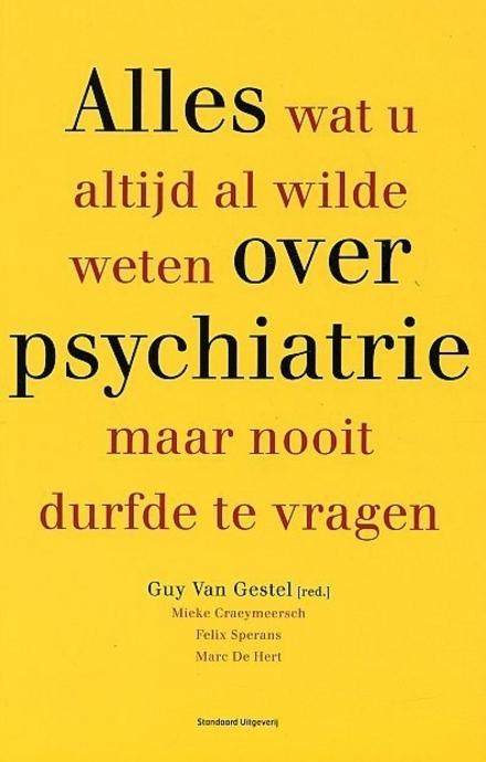Alles wat u altijd al wilde weten over psychiatrie maar nooit durfde te vragen