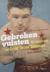 Gebroken vuisten : het boksersleven van Cyriel 'Tarzan' Delannoit