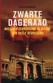 Zwarte dageraad : nucleair terrorisme in België : een reële bedreiging