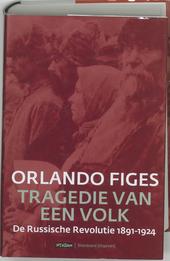 Tragedie van een volk : de Russische Revolutie 1891-1924