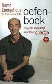 Homo energeticus oefenboek : de juiste levensstijl voor meer energie