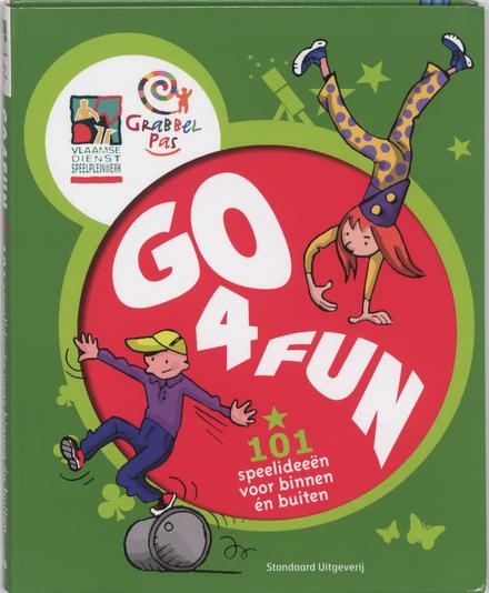 Go4fun : 101 speelideeën voor binnen én buiten
