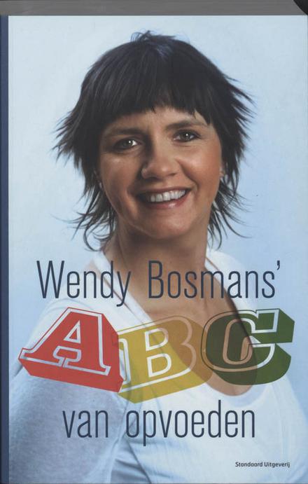 Wendy Bosmans' ABC van opvoeden