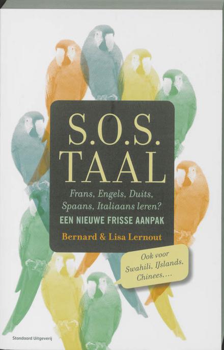S.O.S. Taal : een nieuwe frisse aanpak : Frans, Engels, Duits, Spaans, Italiaans leren?