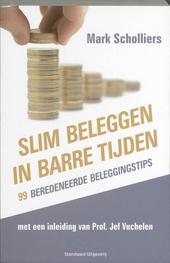 Slim beleggen in barre tijden : 99 beredeneerde beleggingstips