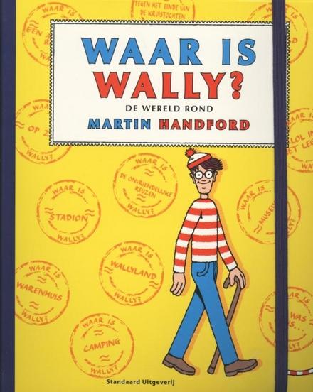 Waar is Wally? : de wereld rond!