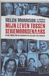 Mijn leven tussen seriemoordenaars : in het brein van de beruchtste killers ter wereld