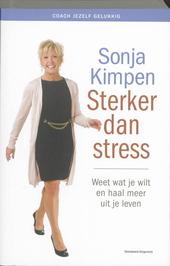 Sterker dan stress : weet wat je wilt en haal meer uit je leven
