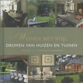 Wonen met stijl : dromen van huizen en tuinen