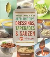 Heerlijke dips, dressings, tapenades & sauzen in 30 minuten