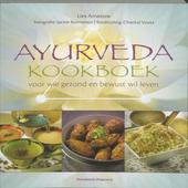Ayurveda kookboek : voor wie gezond en bewust wil leven