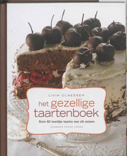 Het gezellige taartenboek : ruim 80 heerlijke taarten voor elk seizoen