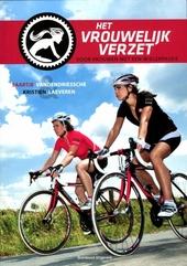 Het vrouwelijk verzet : voor vrouwen met een wielerpassie