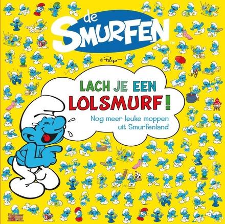 Lach je een Lolsmurf! : nog meer leuke moppen uit Smurfenland
