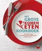 Het grote komen eten kookboek : met praktische tips over gasten ontvangen, tafeldecoratie, etiquette, wijnen...