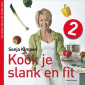 Kook je slank en fit! : een leven lang slank zonder dieet : stop diabetes type 2. 2
