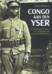 Congo aan den Yser : de 32 Congolese soldaten van het Belgisch leger in de Eerste Wereldoorlog