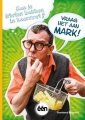Kan je frieten bakken in kaarsvet? : vraag het aan Mark
