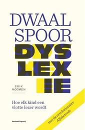 Dwaalspoor dyslexie : hoe elk kind een vlotte lezer wordt