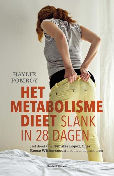 Het metabolismedieet : slank in 28 dagen